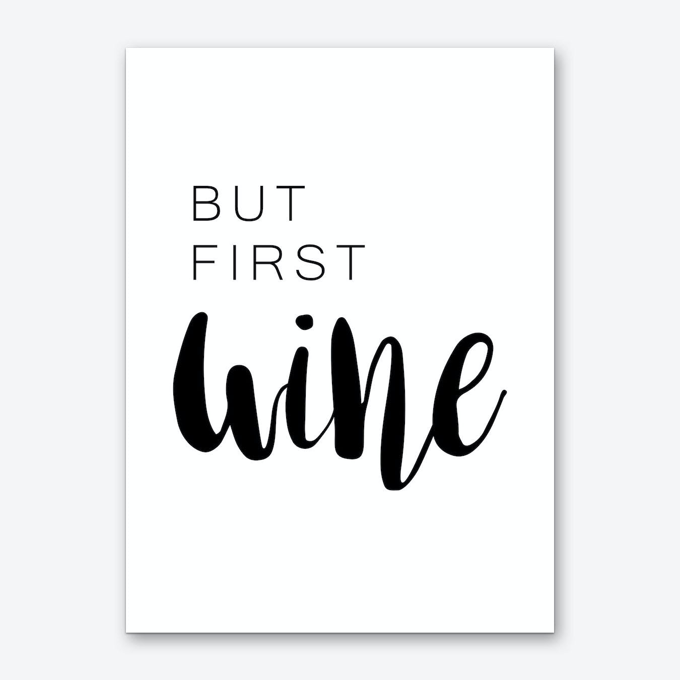 But First Wine Art Print