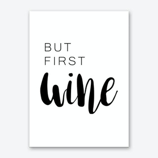 But First Wine Art Print