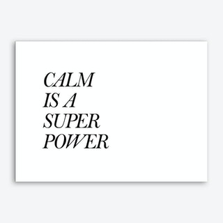 Calm Is A Super Power Art Print