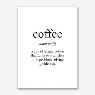 Coffee Meaning Print Art Print