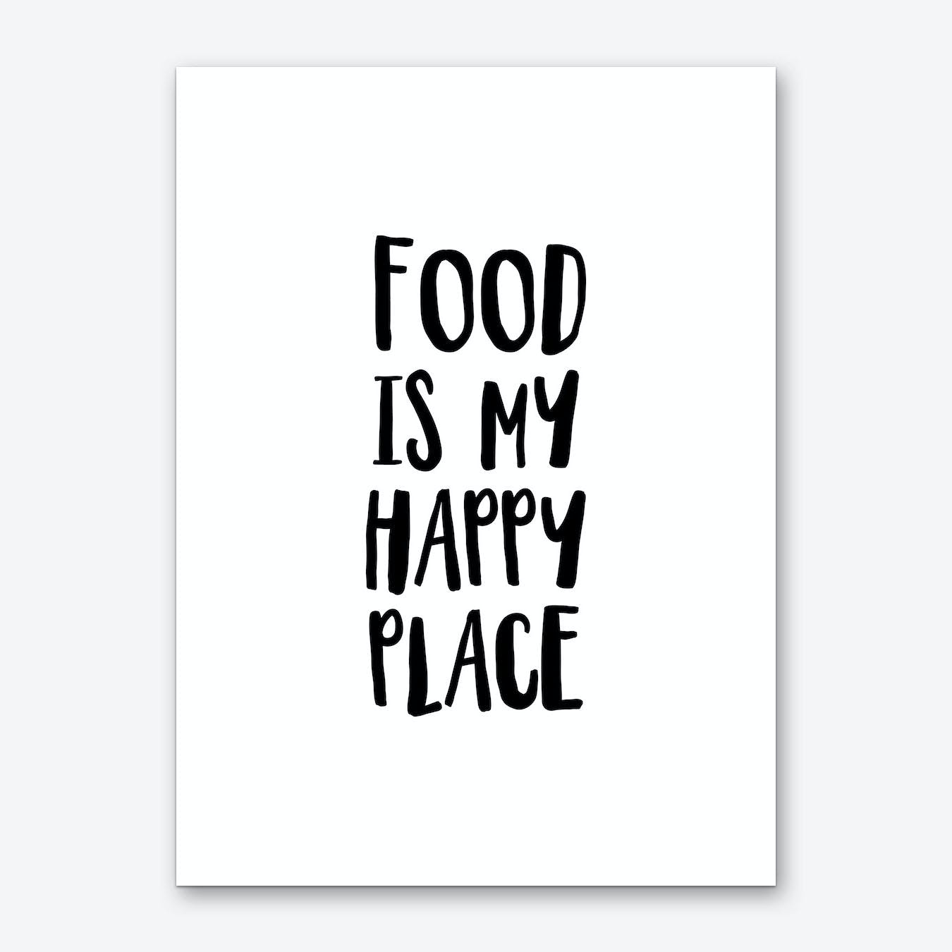 Food Is My Happy Place Art Print