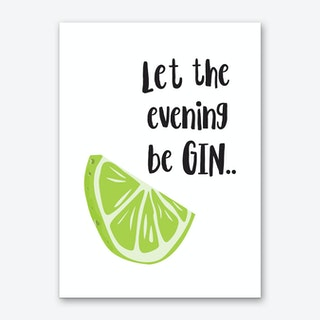 Let The Evening Be Gin Art Print