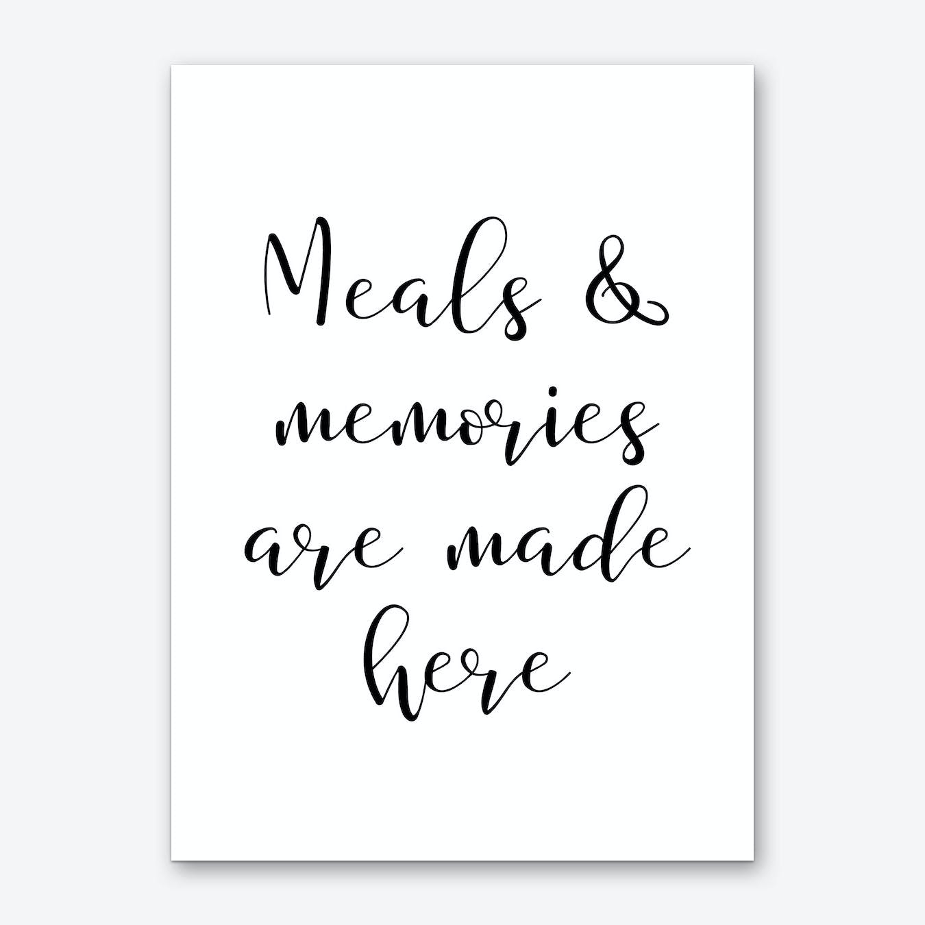 Meals & Memories Are Made Here Art Print