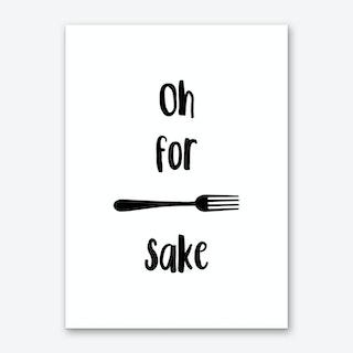Oh For Fork Sake Art Print