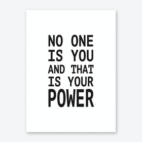 NO ONE IS YOU Art Print
