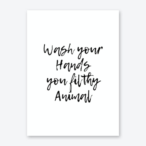 Wash Your Hands Filthy Animal Art Print
