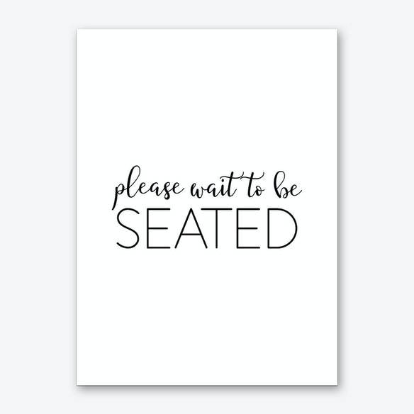 Please Wait To Be Seated Art Print Free Shipping Fy