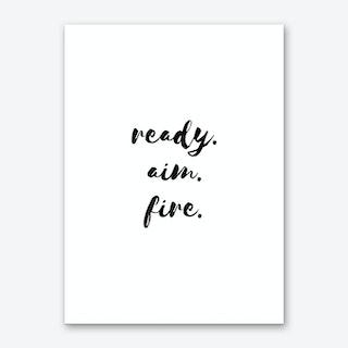 Ready Aim Fire Art Print