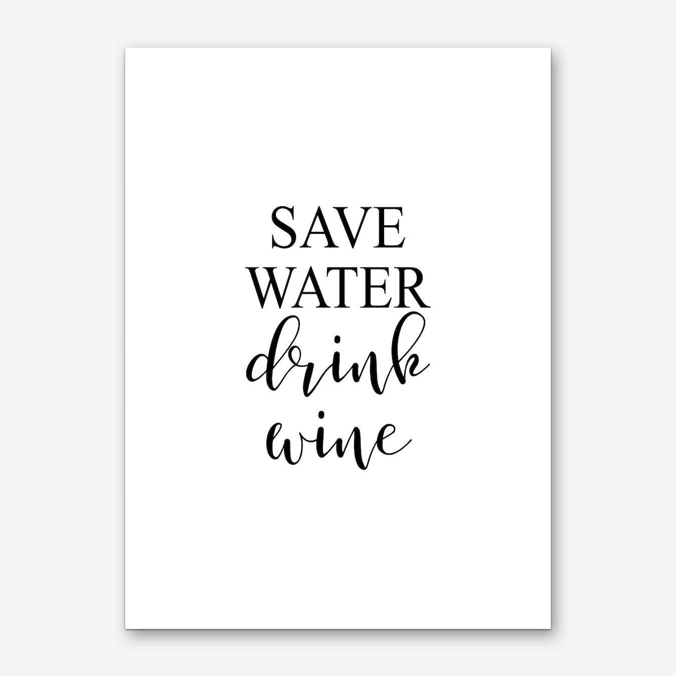 Save Water Drink Wine Art Print