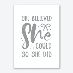 She Believed She Could So She Did Grey Art Print