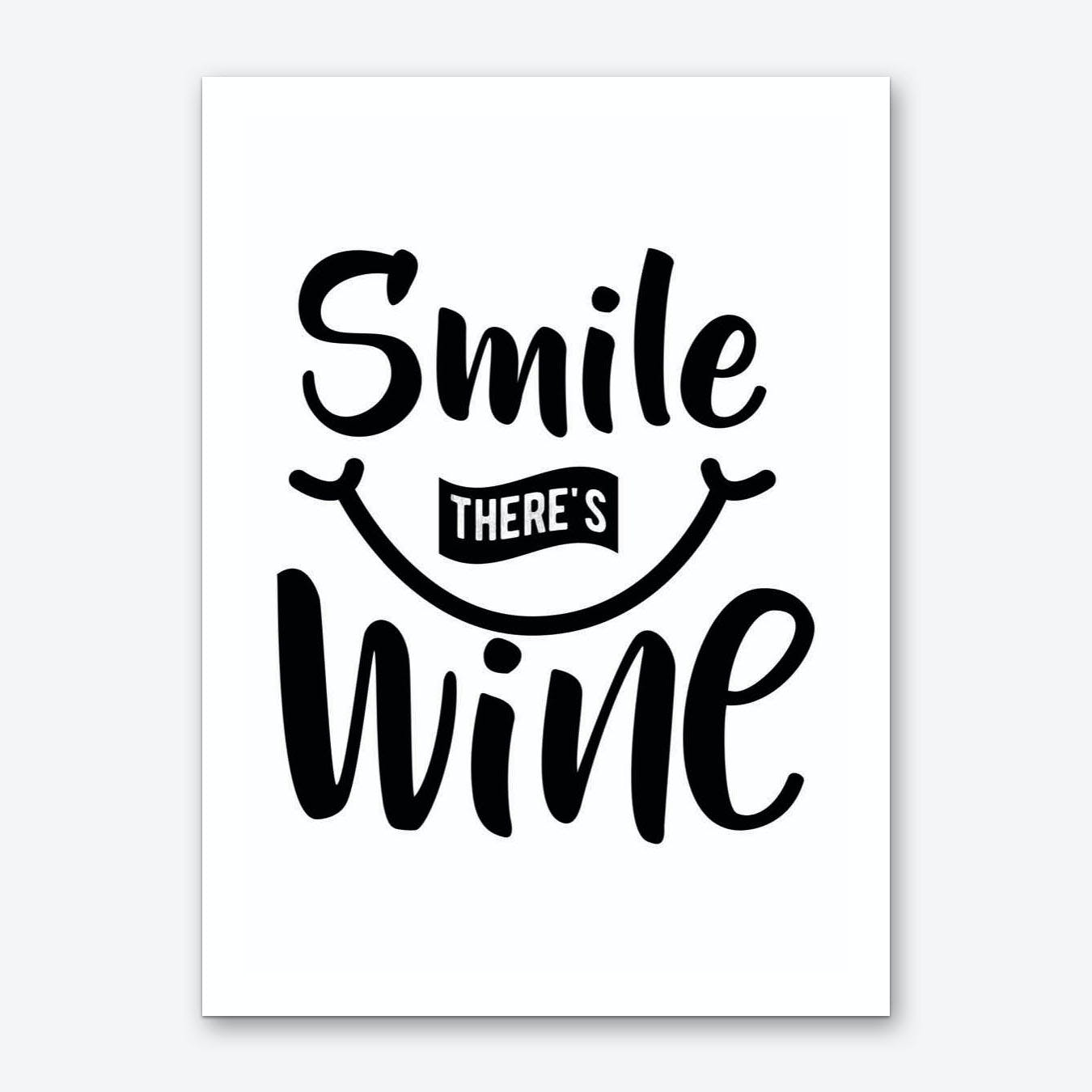Smile There's Wine Art Print