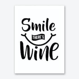 Smile There's Wine Art Print