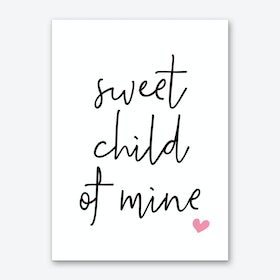 Sweet Child Of Mine Art Print