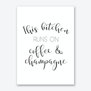 This Kitchen Runs On Coffee and Champagne Art Print