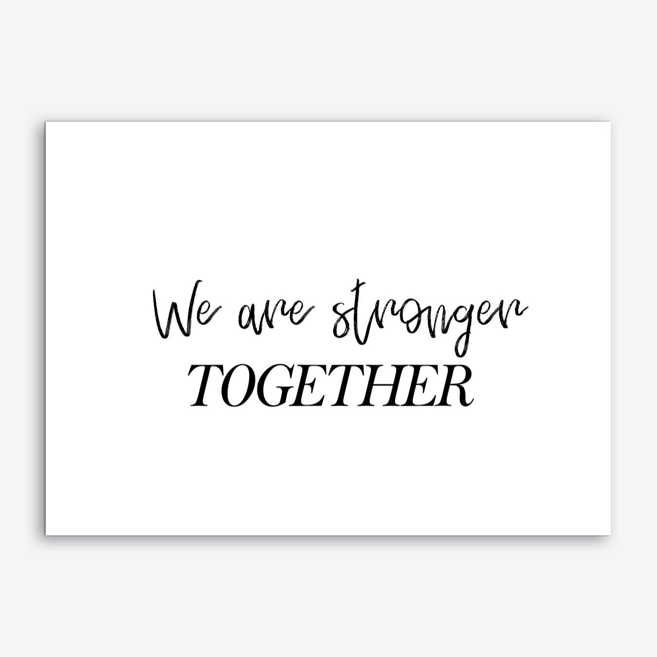 We Are Stronger Together Art Print