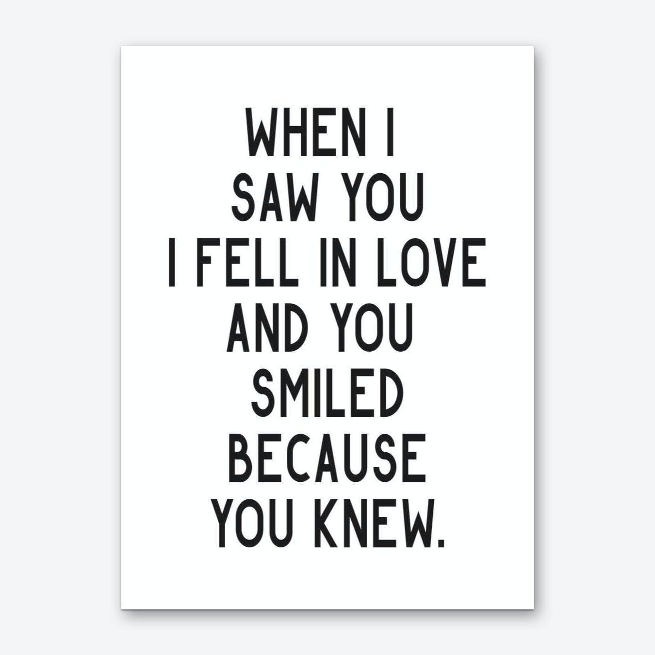 When I Saw You I Fell In Love Art Print