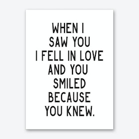 When I Saw You I Fell In Love Art Print