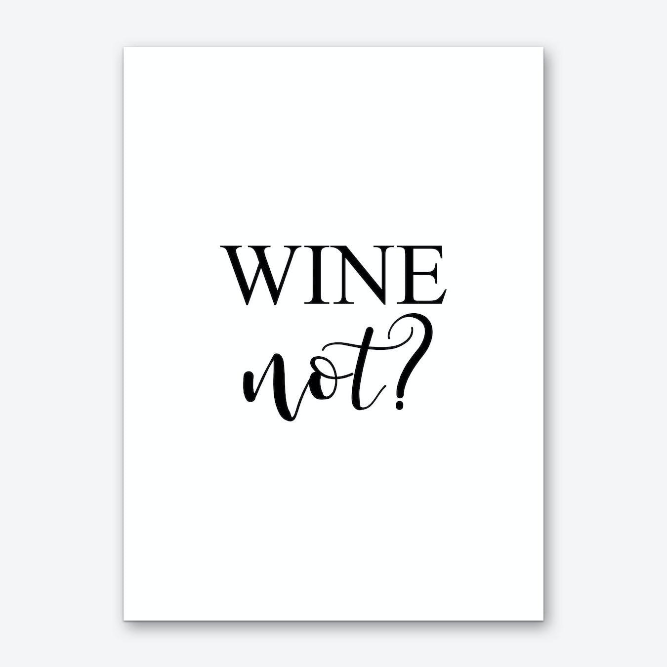 Wine Not Art Print