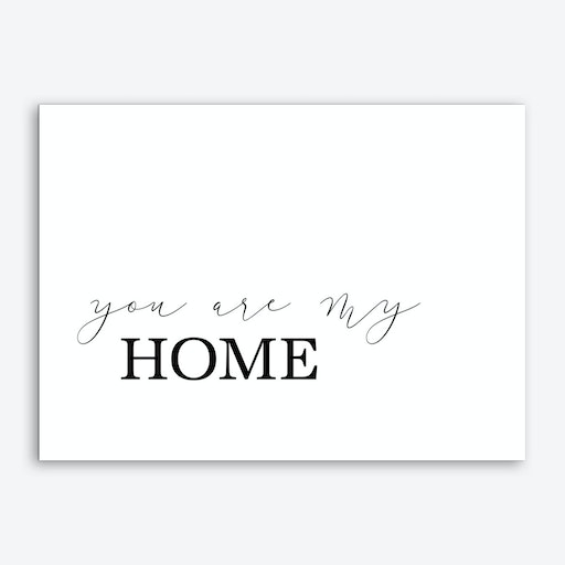 You Are My Home Art Print