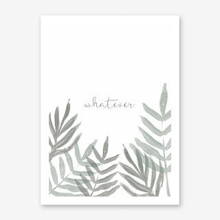 Whatever Art Print II
