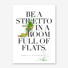 Be a Stiletto Art Print