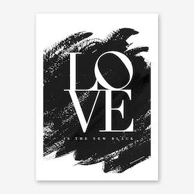 Love is the New Black Art Print