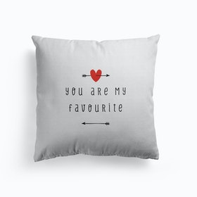 You Are My Favourite Cushion