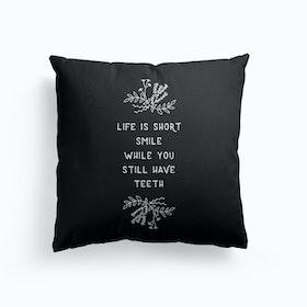 Life Is Short Smile Cushion