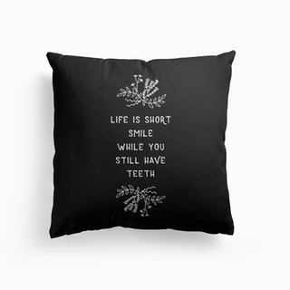 Life Is Short Smile Cushion