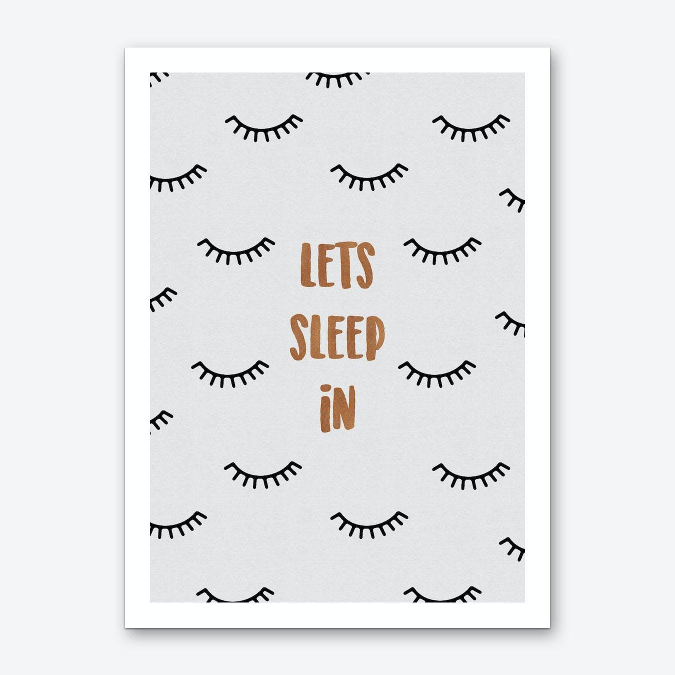 Lets Sleep In Art Print