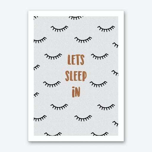 Lets Sleep In Art Print