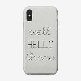 Well Hello There iPhone Case