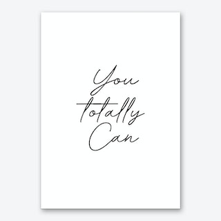 You Totally Can Art Print