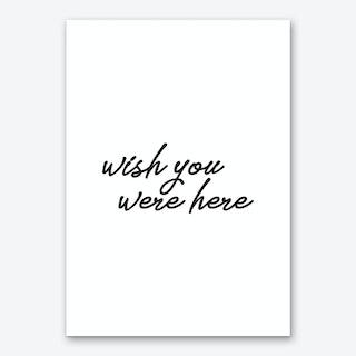 Wish You Were Here II Art Print