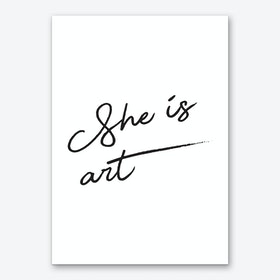 She Is Art Black & White