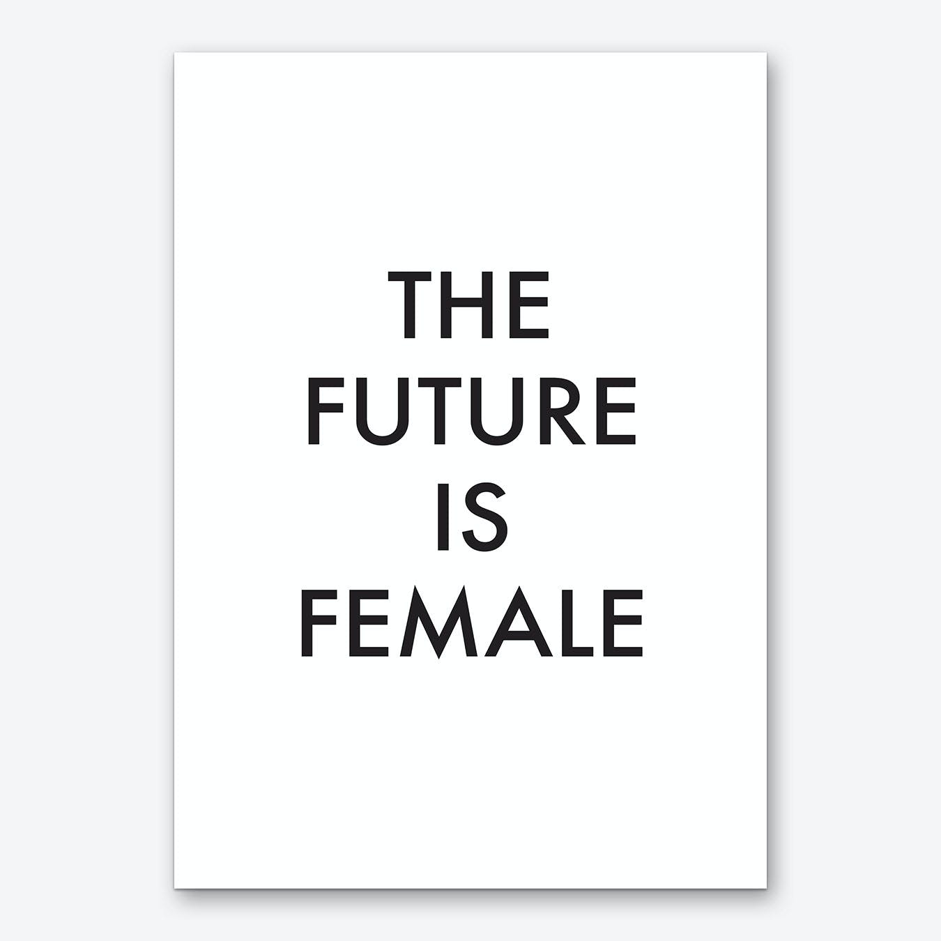 The Future Is Female I