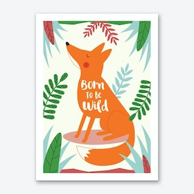 Born To Be Wild Fox Art Print