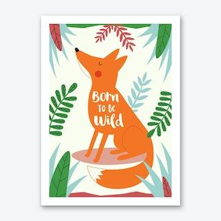 Born To Be Wild Fox Art Print