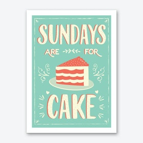 Sundays Are For Cake Art Print