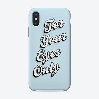 For Your Eyes Only iPhone Case