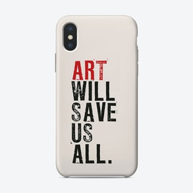 Art Will Save Us All iPhone Case