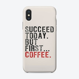 Succeed Today.. iPhone Case