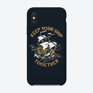 Keep Your Ship Together Phone Case