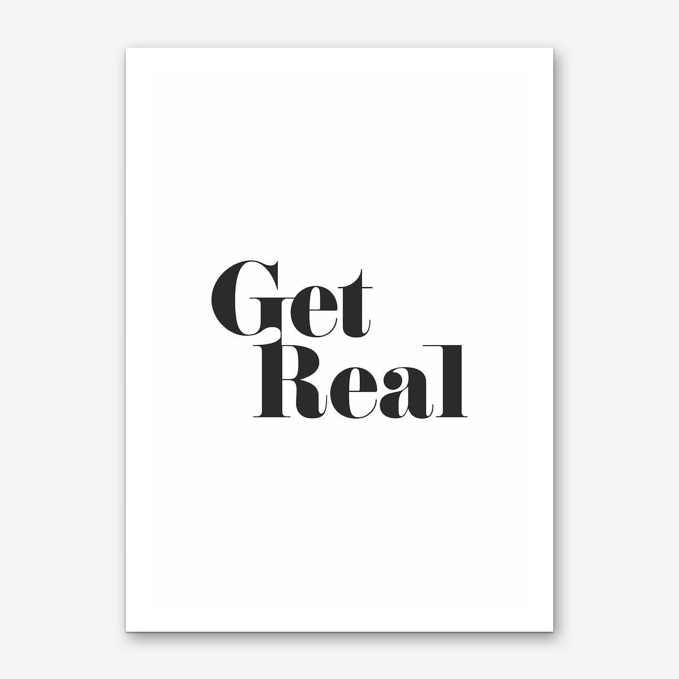 Get Real Art Print