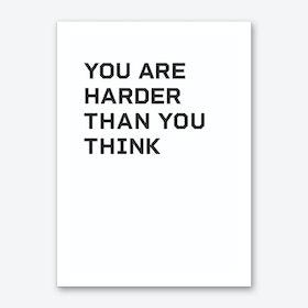 Harder Than You Think Art Print