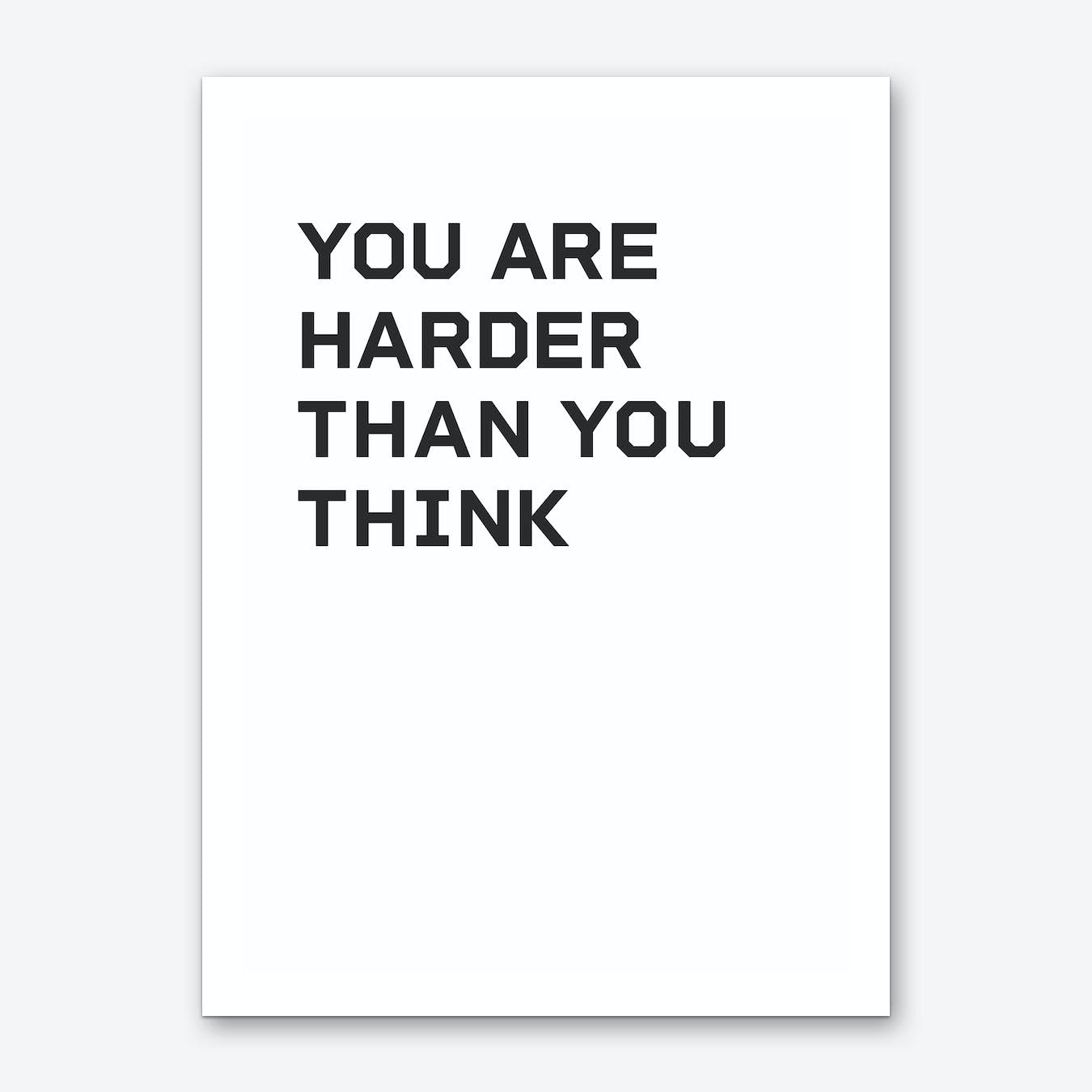 Harder Than You Think Art Print