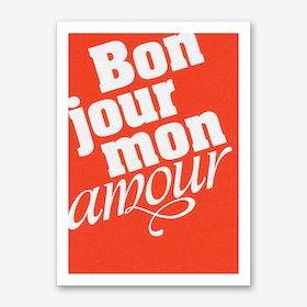 Bonjour Mon Amour Art Print