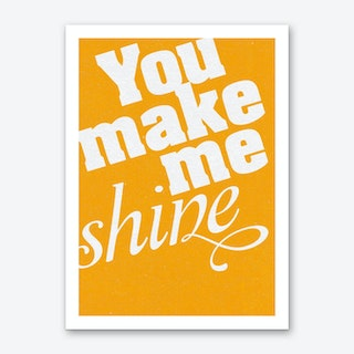 You Make Me Shine Art Print