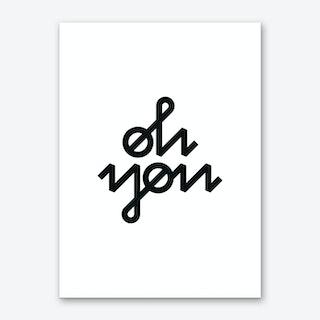 Oh You Art Print