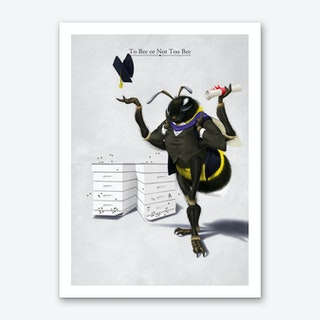 Too Bee or Not Too Bee Art Print